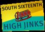 South 16th High Jinks